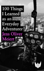 "The cover of ""100 Things I Learned as an Everyday Adventurer."""