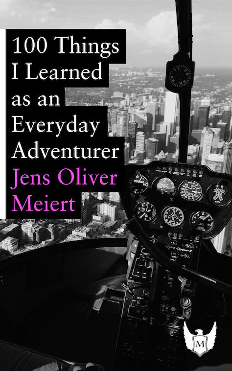 Cover: 100 Things I Learned as an Everyday Adventurer.