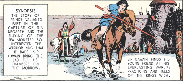 The story of Prince Valiant's part in the capture of Sir Negarth and the slaying of the sea monster so interested the warrior king that he bade Sir Gawain bring the lad to his chambers on the morrow.